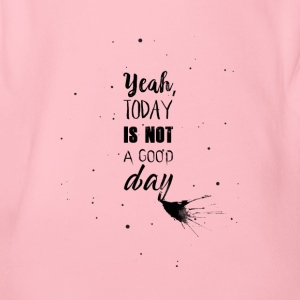 Not a good day - Organic Short-sleeved Baby Bodysuit