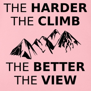 The harder the climb is the better the view GIFT - Organic Short-sleeved Baby Bodysuit