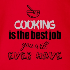 Cooking is the best job you will ever have - Baby Bio-Kurzarm-Body