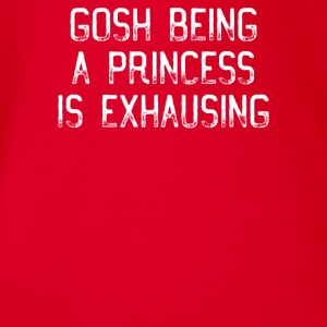 Gosh Being A Princess Is Exhausting T-Shirt - Organic Short-sleeved Baby Bodysuit