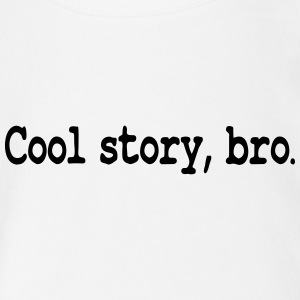 Cool Story Bro / Good story brother - Organic Short-sleeved Baby Bodysuit