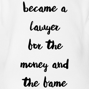 Became a Lawyer for the money and the fame - Organic Short-sleeved Baby Bodysuit
