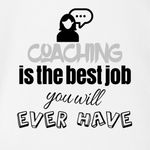 Coaching is the best job you will ever have - Organic Short-sleeved Baby Bodysuit