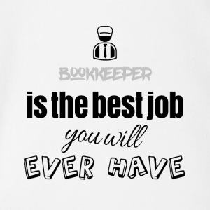 Bookkeeper is the best job you will ever have - Baby Bio-Kurzarm-Body