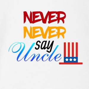 Never Never say Uncle - Organic Short-sleeved Baby Bodysuit