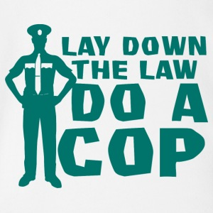 Politie: Lay Down The Law Do A Cop - Baby bio-rompertje met korte mouwen