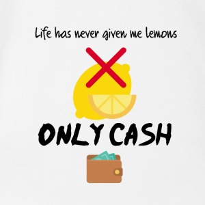 Life has never given me lemons only cash - Baby Bio-Kurzarm-Body