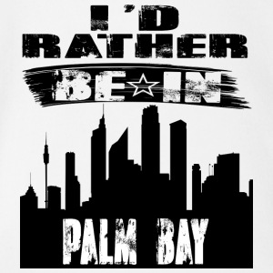 Geschenk Id rather be in Palm Bay - Baby Bio-Kurzarm-Body