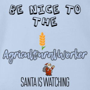 Be nice to the agricultural worker Santa watch it - Organic Short-sleeved Baby Bodysuit