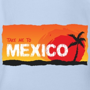 Take Me To Mexico - Body ecologico per neonato a manica corta