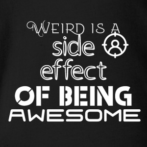 Weird is a side effect of being awesome - Baby Bio-Kurzarm-Body