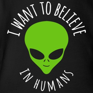I Want To Believe In Humans Alien 724161 - Baby Bio-Kurzarm-Body