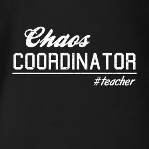 chaos coordinator # teacher SHIRT HATRIK DESIGN - Baby Bio-Kurzarm-Body