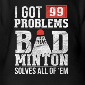 99 Problems / BADMINTON - Organic Short-sleeved Baby Bodysuit