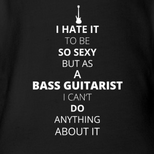 Hate it be sexy cant do anything BASS GUITARIST - Baby Bio-Kurzarm-Body