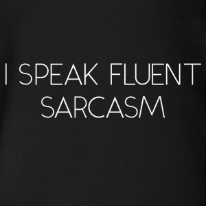 I Speak Fluent Sarcasm - Baby Bio-Kurzarm-Body