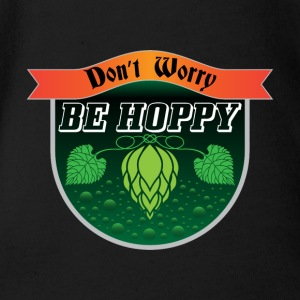 Do not Worry, Be Hoppy gift beer alcohol hops - Organic Short-sleeved Baby Bodysuit