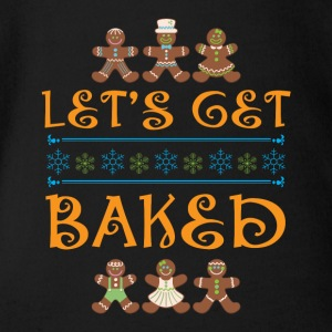 Let's Get Baked Shirt Christmas Ugly Sweater - Organic Short-sleeved Baby Bodysuit