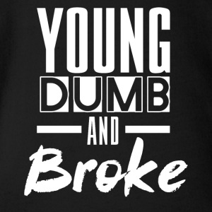 YOUNG DUMB AND BROKE - Baby Bio-Kurzarm-Body