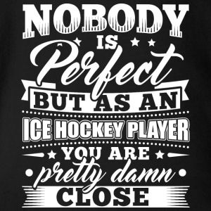 Funny Ice Hockey Icehockey Shirt Nobody Perfect - Baby Bio-Kurzarm-Body