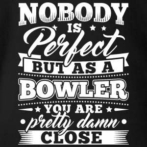 Funny Bowling Bowler Shirt Nobody Perfect - Organic Short-sleeved Baby Bodysuit
