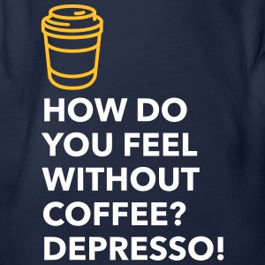 Without Coffee I Feel Depresso! - Organic Short-sleeved Baby Bodysuit