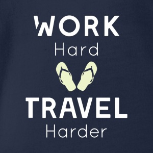 Work hard, travel harder! - Organic Short-sleeved Baby Bodysuit