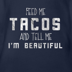 Feed me with tacos & call me Pretty gift! - Organic Short-sleeved Baby Bodysuit