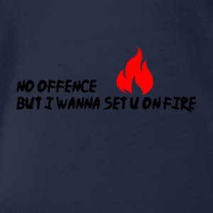 I wanna set you on fire - Organic Short-sleeved Baby Bodysuit