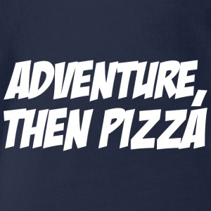 Adventure then pizza - Organic Short-sleeved Baby Bodysuit