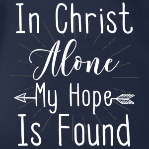 IN CHRIST ALONE MY HOPE IS FOUND - Baby Bio-Kurzarm-Body