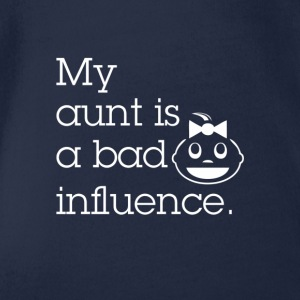 My aunt is a bad influence - Funny babybaby babies - Organic Short-sleeved Baby Bodysuit