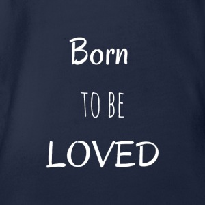Born to be Loved - Organic Short-sleeved Baby Bodysuit