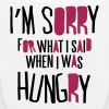 I'm sorry for what I said when I was hungry - Bio-Stoffbeutel