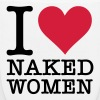 I love naked women! - EarthPositive Tote Bag