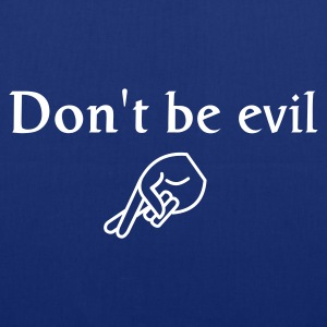 don't be evil ( search engine slogan)