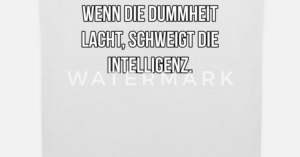 Dummheit Intelligenz Nachdenklicher Spruch Stoffbeutel Spreadshirt