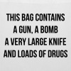 This bag contains a gun - Tygväska