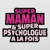 super maman et super psychologue à la fois - Tote Bag