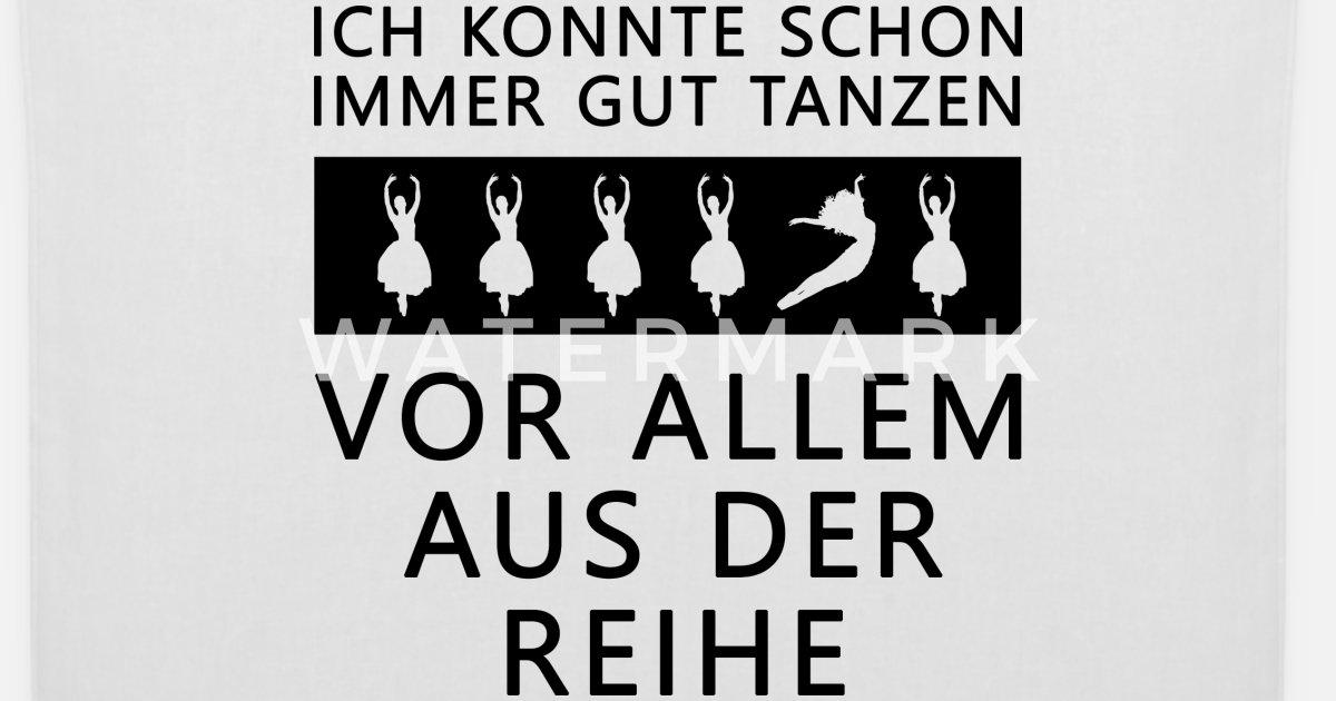 Lustige Spruche Tanzen Tanzerin Geschenk Stoffbeutel Spreadshirt