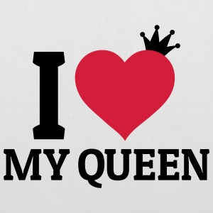 I love my Queen