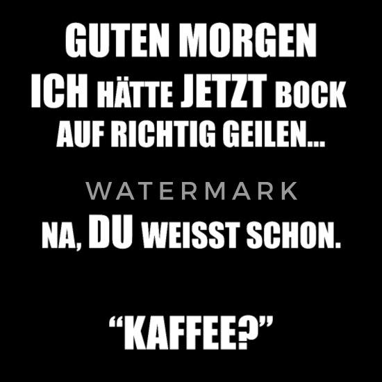 Kaffee Spruch Sex Morgen Sprüche Meme Stoffbeutel Spreadshirt