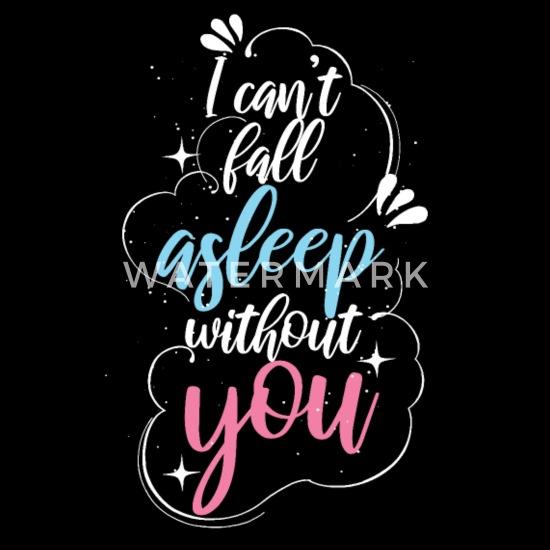 Ich Kann Ohne Dich Nicht Schlafen Ich Kann Nicht Schlafen