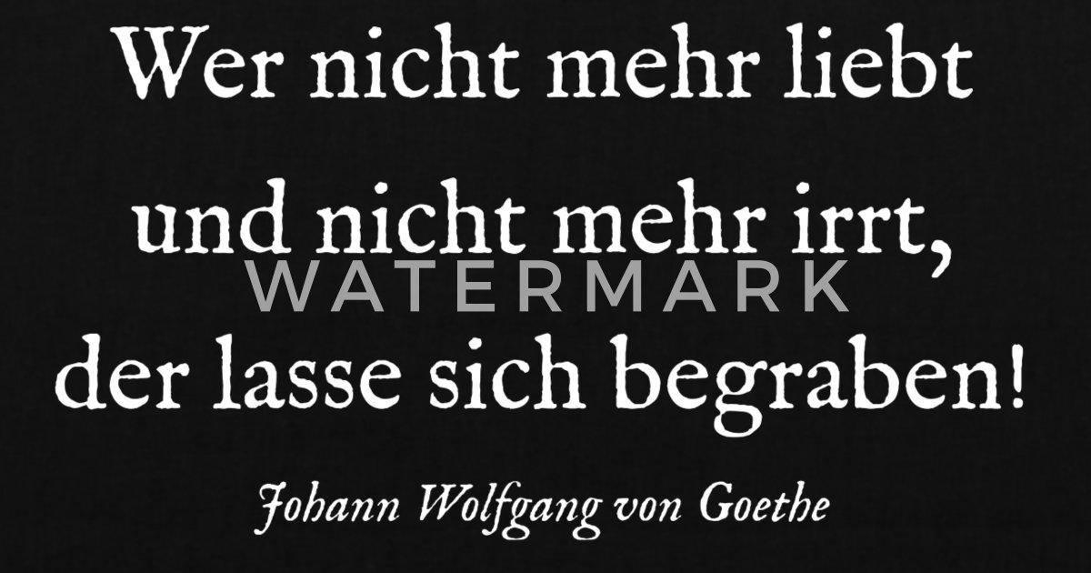 Goethe Zitat Liebe Goethe Zitate Schicksal 2019 10 24