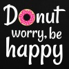 Donut worry be happy preocupación de donut sea feliz - Bolsa de tela