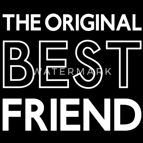 The Original Best Friend Best Firends Beste Freunde Sprüche Www