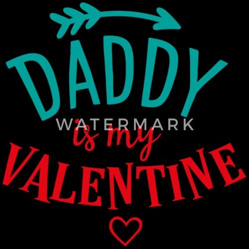 Daddy Is My Valentine Gift Stoffbeutel Spreadshirt
