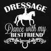 Dressage  Dance with my best friend - Stoffveske