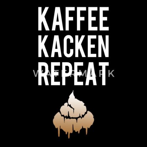 Kaffee Kacken Repeat Montag Morgen Büro Lustig Stoffbeutel Spreadshirt