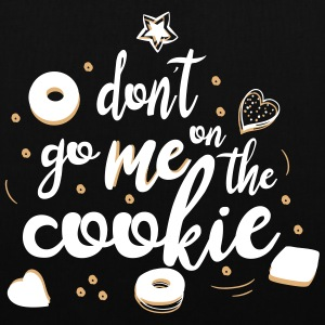 don´t go me on the cookie